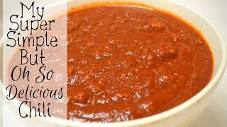My Super Simple but Oh So Delicious Chili Recipe I How to make Chili I Dinner Ideas