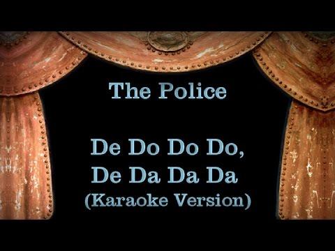 The Police - De Do Do Do De Da Da Da - Lyrics (Karaoke Version)