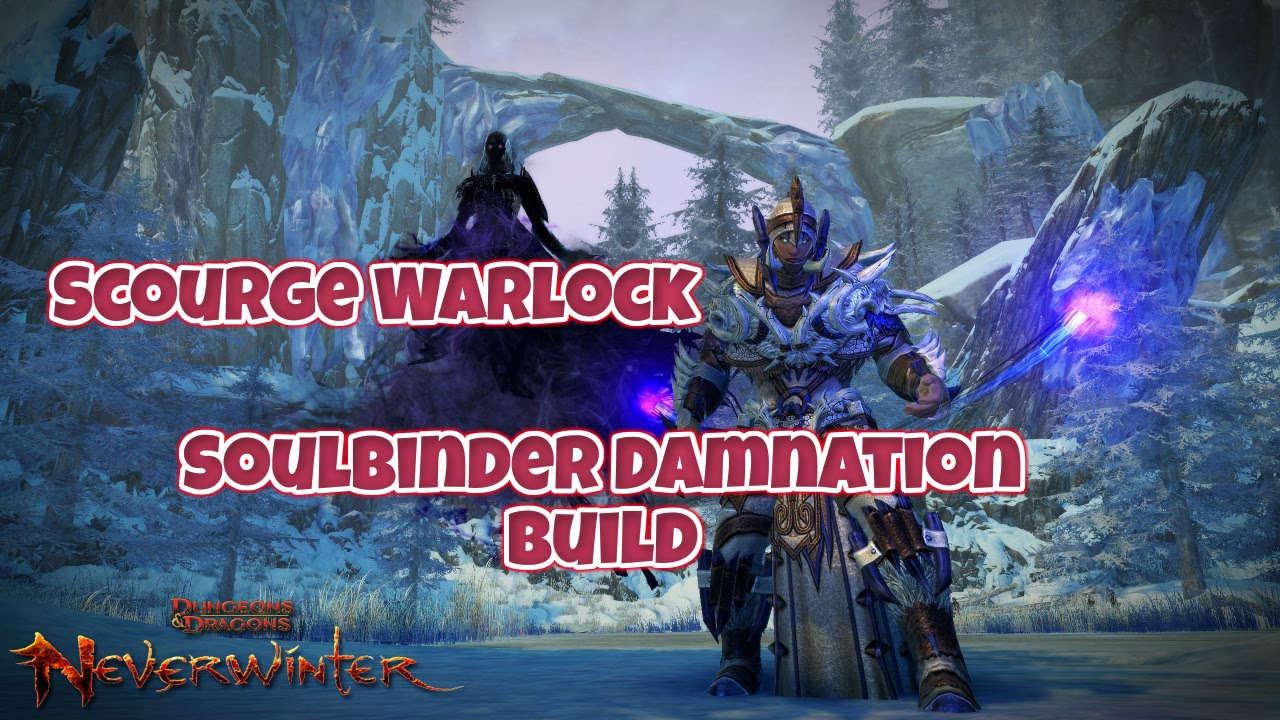 Neverwinter - Warlock Soulbinder Damnation PvE Build - Mod 9