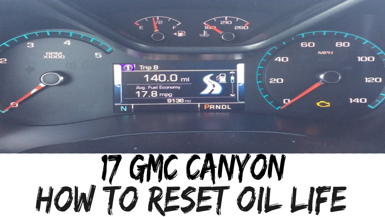 How To Reset Oil Life 2017 Gmc Canyon 16 17 Oil Change Youtube