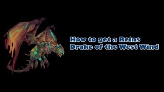 How to get Reins Drake of the West Wind