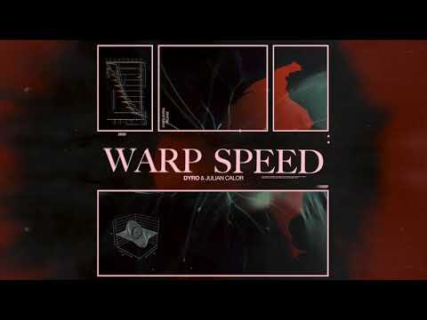Dyro & Julian Calor - Warp Speed