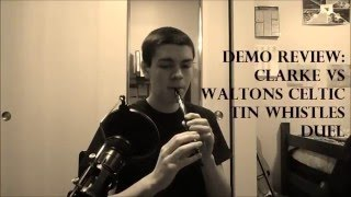 Clarke vs Waltons Tin Whistle in D Demo and Review