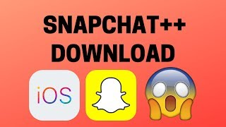 How To Get Snapchat ++ iOS/iPhone 👻 Snapchat++ Download