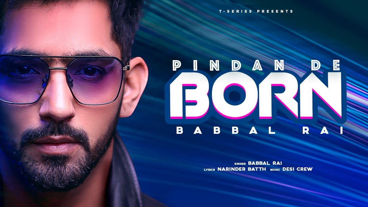 Pindan De Born (Full Song) Babbal Rai | Desi Crew | Narinder Batth | Latest Punjabi Songs 2020