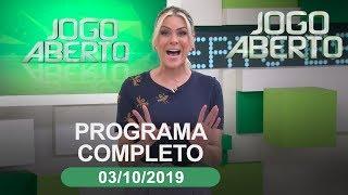 Jogo Aberto - 03/10/2019 - Programa completo