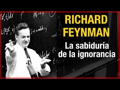 Richard Feynman - La sabiduría de la ignorancia