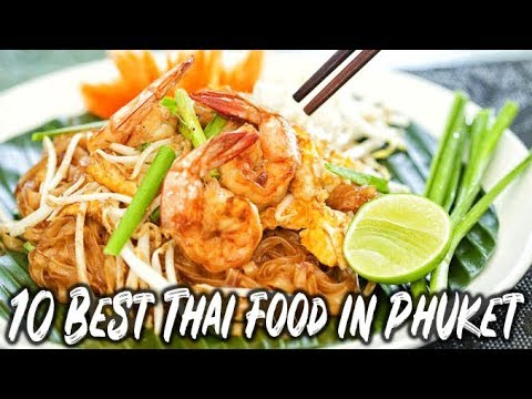 10 Best Thai Food in Phuket | Thailand