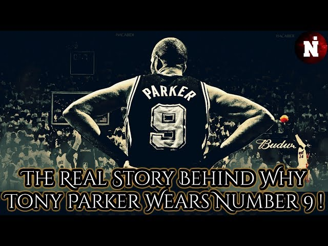 The Real Story Behind Why Tony Parker Wears Number 9!