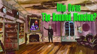 Who Owns The Haunted Mansion?