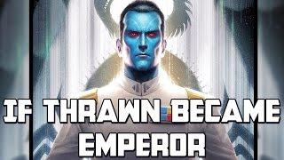 Thrawn As Emperor: Star Wars Rethink