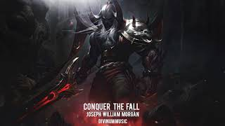 Most Uplifting Battle   Position Music (Joseph William Morgan) - Conquer The Fall