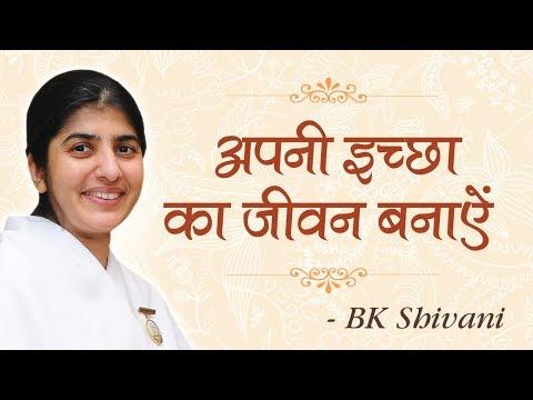 Live The Life You Desire: BK Shivani (English Subtitles)