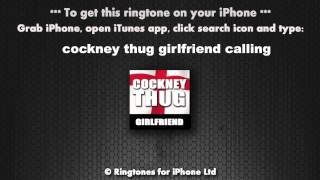 Cockney Thug Girlfriend Calling Ringtone