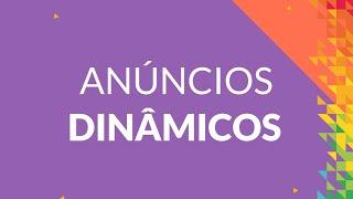 Anúncios Dinâmicos para marketing digital