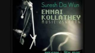Tamil Rap Song - Ennai Kollathey - By Suresh Da Wun