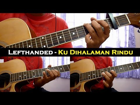 Lefthanded - Ku DiHalaman Rindu (Instrumental/Chord/Guitar Cover)