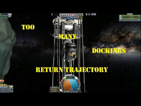 RETURN TRAJECTORY 7 (.23) Too Many Dockings
