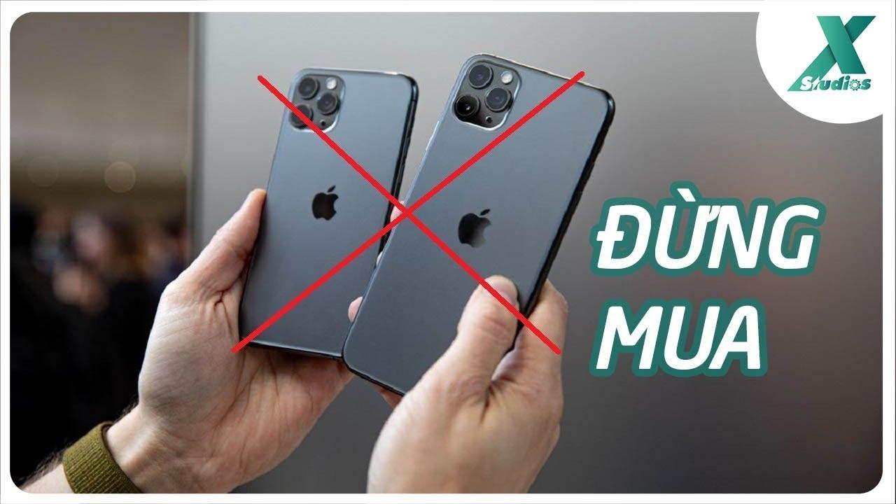 Những lý do KHÔNG NÊN MUA iPhone 11