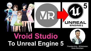 Vroid Studio to Unreal Engine 5 - Full Tutorial Workflow