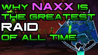 Why Naxxramas Is The Greatest Raid In The History of World of Warcraft!
