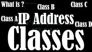 IP Address classes | IP Address class | Class A | Class B | Class C | Class D | Class E | Range