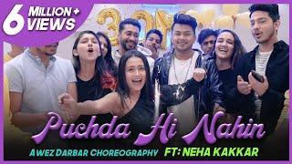 PuchDa Hi Nahin | Awez Darbar Choreography Ft. Neha Kakkar