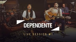 Canção e Louvor - Live Session #1 - Dependente
