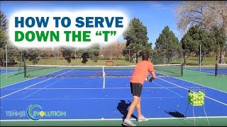 Tennis Serve:  How To Serve Down The T