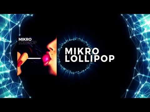 MIKRO - Lollipop (Extended Mix)