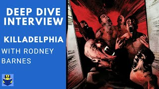 KILLADELPHIA Interview with Writer Rodney Barnes!   Creannotators #7