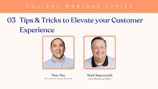 03: Tips & Trİcks to Elevate your Customer Experience