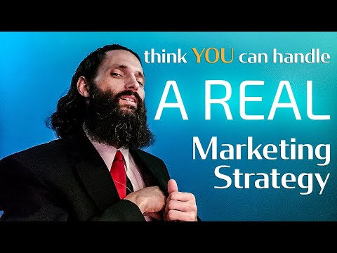 Think You Can Handle a REAL Marketing Strategy?