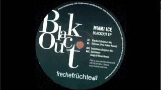 Miami Ice - Blackout (Original Mix)