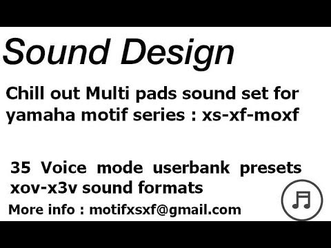 Yamaha motif xs xf moxf chill out multi pads sound set for Yamaha motif sounds download free