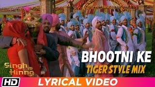 Bhootni Ke Remix Tiger Style Mix Lyrical Singh Is Kinng Akshay K Katrina K Daler Mehndi