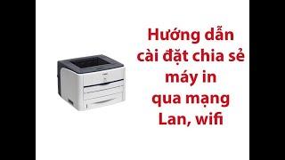 Hướng dẫn cách Share máy in để in qua Wifi, mạng Lan