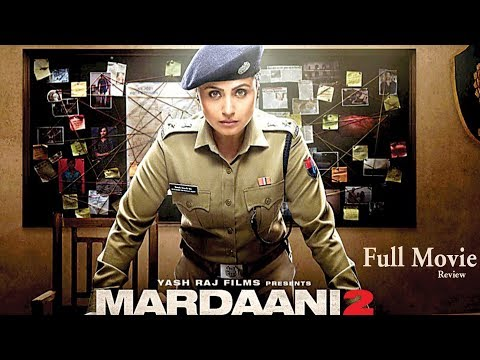 Mardaani 2 Full Movie Story. Review Full Movie. with deleted scenes. Bollywood Time News