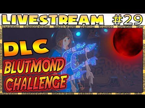 LIVE🔴 BLUTMOND CHALLENGE DLC - 3❤️ - Zelda Breath of the Wild #29