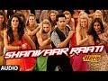 Shanivaar Raati Full Song (audio) Main Tera Hero   Varun Dhawan, Ileana D'Cruz, Nargis Fakhri