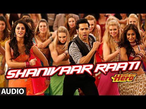 Shanivaar Raati Full Song (audio) Main Tera Hero | Varun Dhawan, Ileana D'Cruz, Nargis Fakhri