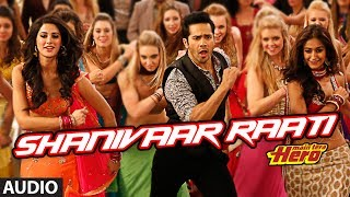 Shanivaar Raati Full Song (audio) Main Tera Hero | Varun Dhawan, Ileana D' …