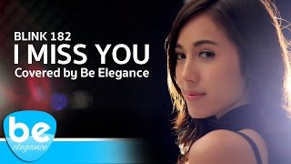 I Miss You - Blink 182 | Covered by Be Elegance Resimi