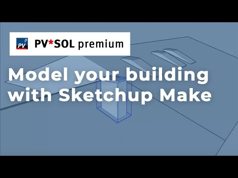 [Tutorial] Model your building with Sketchup Make (Photo Matching) and use it in PV*SOL premium