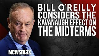 Bill O'Reilly Considers The Kavanaugh Effect And The Upcoming Red Wave