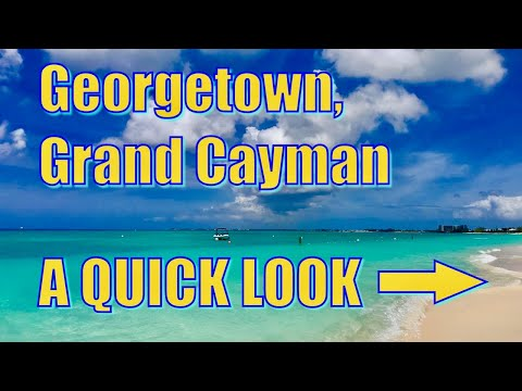 Georgetown, Grand Cayman - A Quick Look
