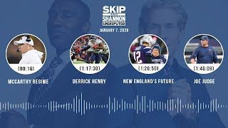McCarthy regime, Derrick Henry, New England's future, Joe Judge (1/7/20) | UNDISPUTED Audio Podcast