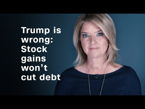 Trump is wrong: Stock gains won't cut debt