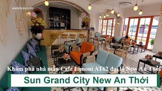 Sun Grand City New An Thới | Khám phá nhà mẫu Cafe Limoni AT62 đại lộ New An Thới