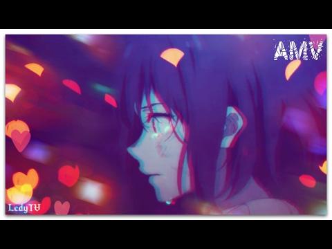 [AMV] - Мы любим тех,кто нас не любит,мы губим тех,кто в нас влюблён